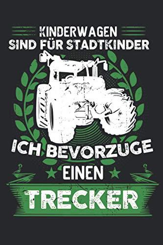 Kinderwagen sind für Stadtkinder ich bevorzuge einen Trecker: Traktor Männer & Trecker Notizbuch 6' x 9' Traktoren Geschenk für Landwirt & Landwirte
