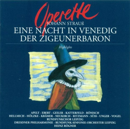 Eine Nacht in Venedig (A Night in Venice): Act I: Messer Delacqua! (Pappacoda, Ciboletta, Delacqua, Duke) - Act I: Zur Serenade! (Chorus, Delacqua, Duke) - Mit der Wurde