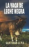 LA VACA DE LECHE NEGRA