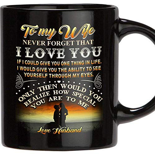 TERAVEX Coffee Mugs gifts for wife. To My Wife Never Forget That I Love You 11 oz Ceramic coffee cup wedding anniversary gift for women, wife gifts from Husband, birthday gifts for wife