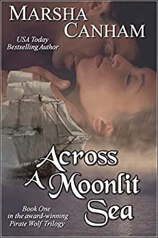 Across A Moonlit Sea (Pirate Wolf series Book 1) by [Marsha Canham]