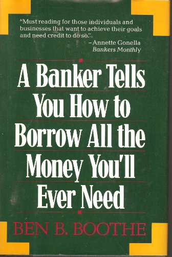 A Banker Tells You How to Borrow All the Money You'll Ever Need
