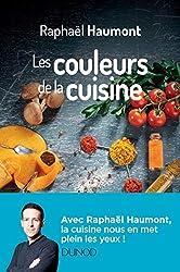 Les couleurs de la cuisine - Avec Raphaël Haumont - La science a du goût ! de Raphaël Haumont