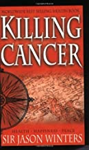 Killing Cancer: The Jason Winters Story by Winters, Sir Jason (1993) Paperback
