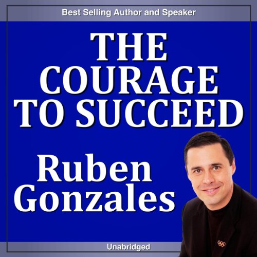 The Courage to Succeed audiobook cover art