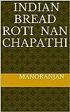 INDIAN BREAD ROTI NAN CHAPATHI