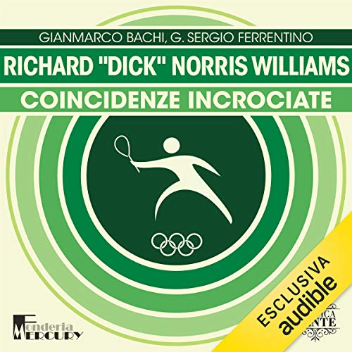 "Richard ""Dick"" Norris Williams. Coincidenze incrociate  By  cover art"