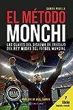 El Método Monchi: Las claves del sistema de trabajo del Rey Midas del fútbol mundial
