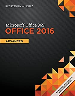 Shelly Cashman Series Microsoft Office 365 & Office 2016: Advanced