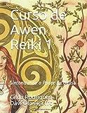 Curso de Awen Reiki 1: Sintonizando o Poder da Deusa (Cursos de Reiki)