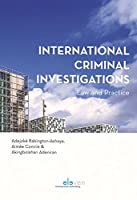 International Criminal Investigations: Law and Practice