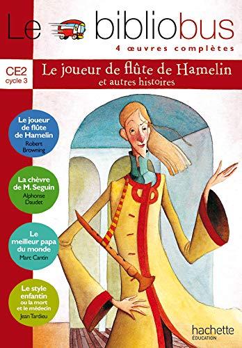 Le bibliobus. CE2. Le joueur de flûte de hamelin. Livre de l'élève. Per la Scuola elementare
