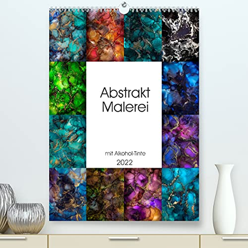 Abstrakt Malerei (Premium, hochwertiger DIN A2 Wandkalender 2022, Kunstdruck in Hochglanz)