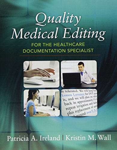 Compare Textbook Prices for Quality Medical Editing for the Healthcare Documentation Specialist 1 Edition ISBN 9781285187068 by Ireland, Patricia,Wall, Kristin