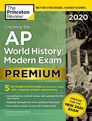 Cracking the AP World History: Modern Exam 2020, Premium Edition: 5 Practice Tests + Complete Conten