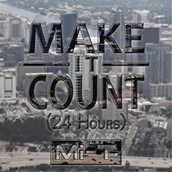 Make It Count (24 Hours)