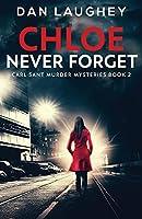 Chloe - Never Forget (Carl Sant Murder Mysteries)