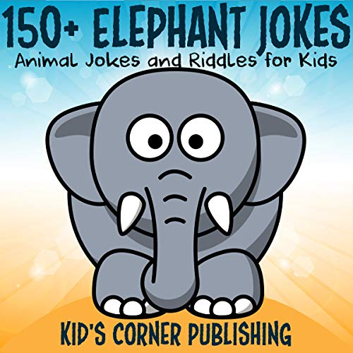 150+ Elephant Jokes audiobook cover art