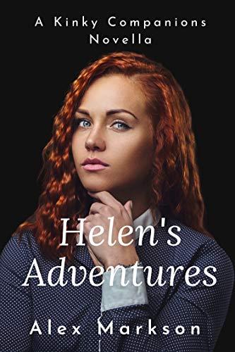 Helen's Adventures: A Kinky Companions Novella by [Alex Markson]