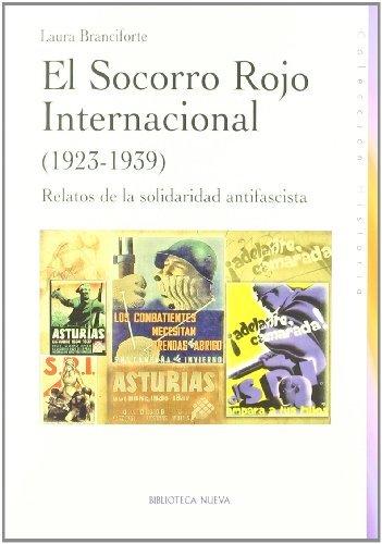 El Socorro Rojo internacional en España (1923-1939): Relatos de la solidaridad antifascista (Historia) eBook: Branciforte (Italiana, no tiene segundo apellido), Laura: Amazon.es: Tienda Kindle