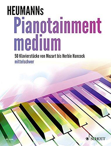 Pianotainment medium: 50 Klavierstücke von Mozart bis Herbie Hancock mittelschwer. Klavier. Songbook.