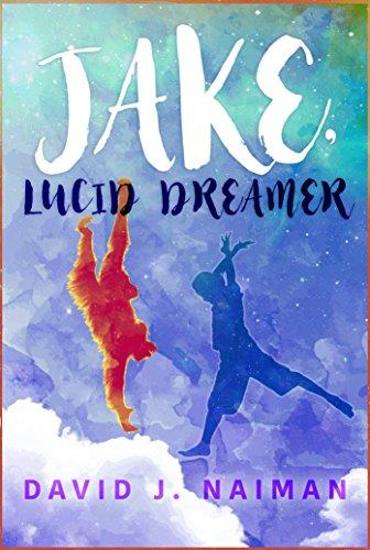 Jake, Lucid Dreamer by David J Naiman ebook deal