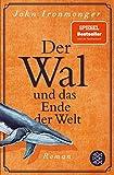 Der Wal und das Ende der Welt: R...