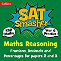 Year 6 Maths Reasoning - Fractions, Decimals and Percentages for papers 2 and 3: 2019 tests (Collins KS2 SATs Smashers) by Collins
