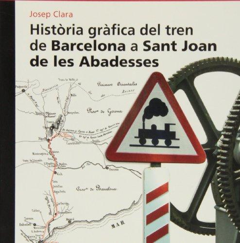 Història gràfica del tren de Barcelona a Sant Joan de les Abadesses