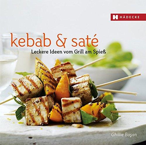 Kebab & Saté: Leckere Ideen vom Grill am Spieß