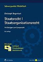 Staatsrecht I. Staatsorganisationsrecht: Mit Bezuegen zum Europarecht. Mit ebook: Lehrbuch, Entscheidungen, Gesetzestexte