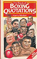 The Book Of Boxing Quotations 0091746353 Book Cover