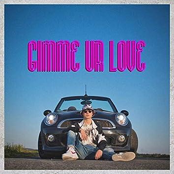 Gimme Ur Love