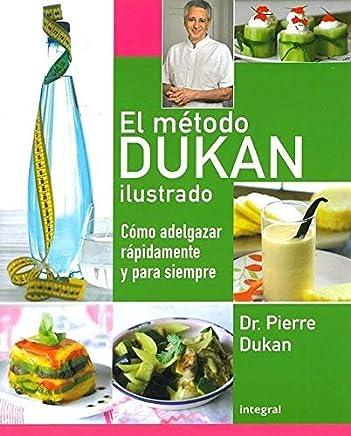 El m¨¦todo Dukan ilustrado: C¨®mo adelgazar r¨¢pidamente y para siempre (Rba Practica) (Spanish Edition) by Dukan, Pierre Dr. (2011) Paperback