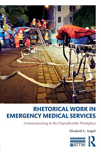 Rhetorical Work in Emergency Medical Services (ATTW Series in Technical and Professional Communication)