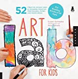 Art Lab for Kids: 52 Creative Adventures in Drawing, Painting, Printmaking, Paper, and Mixed Media-For Budding Artists of All Ages (Lab Series)