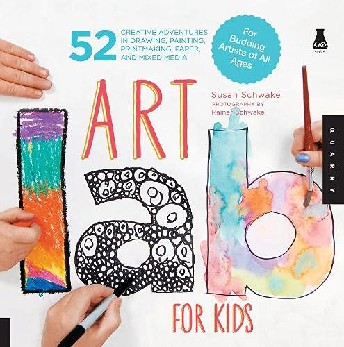 Art Lab for Kids: 52 Creative Adventures in Drawing, Painting, Printmaking, Paper, and Mixed Media-For Budding Artists of All Ages (Lab for Kids, 1)