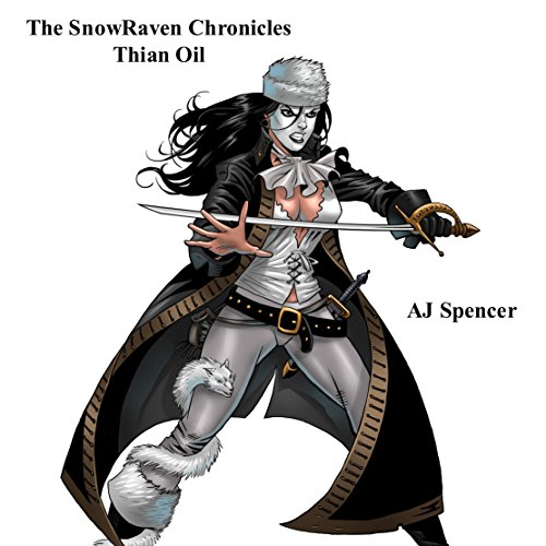 The SnowRaven Chronicles: Thian Oil                   By:                                                                                                                                 A J Spencer                               Narrated by:                                                                                                                                 Matt Franklin                      Length: 2 hrs and 28 mins     4 ratings     Overall 3.8