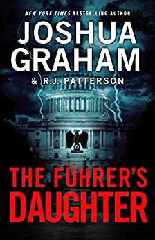 THE FÜHRER'S DAUGHTER (Episode 1 of 5) by [Joshua Graham, R.J. Patterson]