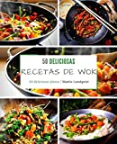 50 deliciosas recetas de wok: 50 deliciosas platos