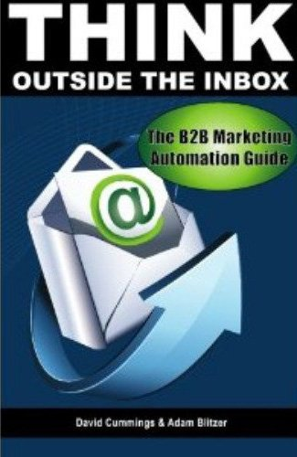 Think Outside the Inbox: The B2B Marketing Automation Guide (English Edition)