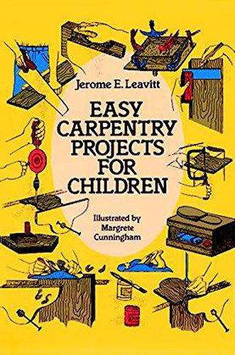 Easy Carpentry Projects for Children (Dover Children's Activity Books) by [Jerome E. Leavitt]