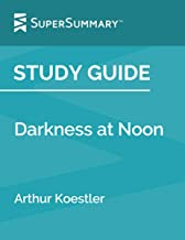 Study Guide: Darkness at Noon by Arthur Koestler (SuperSummary)
