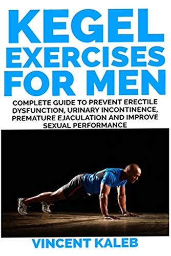 KEGEL EXERCISE FOR MEN Complete Guide (English Edition)