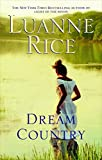 Dream Country: A Novel - Luanne Rice