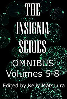 The Insignia Series Omnibus Volumes 5-8 (The Insignia Series (Vol1-10)) by [Kelly Matsuura, Joyce Chng, Vonnie  Winslow Crist, Toshiya Kamei, Anita Goveas, Ray Daley, Mary Soon Lee, Russell Hemmell, Stewart C. Baker, Nidhi Singh]