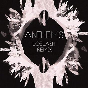Anthems (LOELASH Remix)