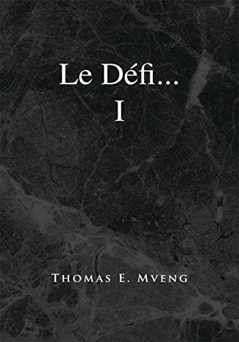 Le Défi... I (French Edition) eBook: Mveng, Thomas E.: Amazon.es ...