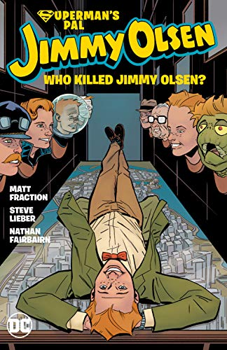 Superman's Pal, Jimmy Olsen: Who Killed Jimmy Olsen?