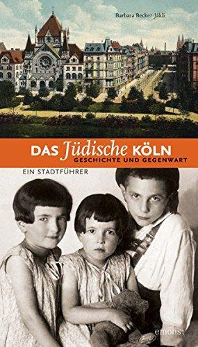 Das jüdische Köln: Geschichte und Gegenwart: Ein Stadtführer (NS-Dokumentation)